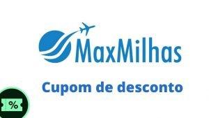 MaxMilhas cupom de desconto